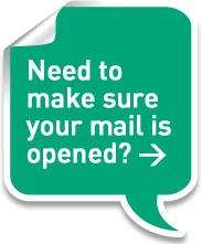 Need to make sure your mail is opened?